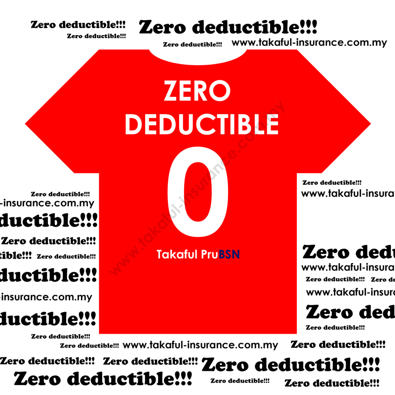 ZERO DEDUCTIBLE!